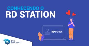 RD Station: Tudo que Você Precisa Saber Sobre esta Ferramenta